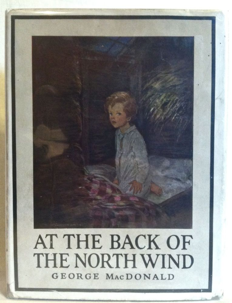 At the Back of the North Wind. Jessie Willcox Smith, First Issue Dust Wrapper, Book.