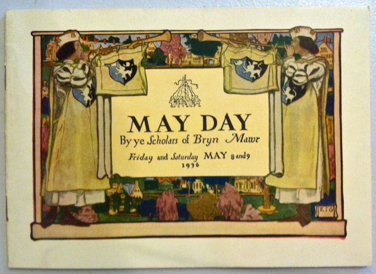 May Day Revels & Plays Given to the Scholars of Bryn Mawr College. Elizabeth Shippen Green.