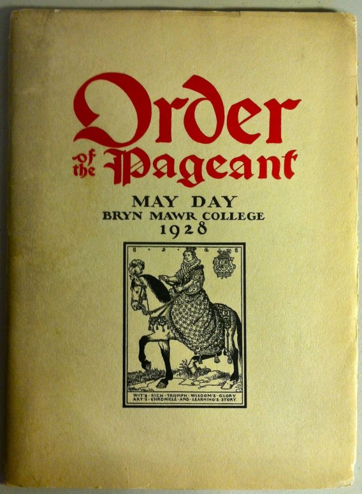 Order of the Pageant. May Day Revels and Plays Given by the Schollers of Bryn Mawr College: Elizabeth Shippen Green and Henrietta Cozens' Copy. Elizabeth Shippen Green, Constance Applebee.
