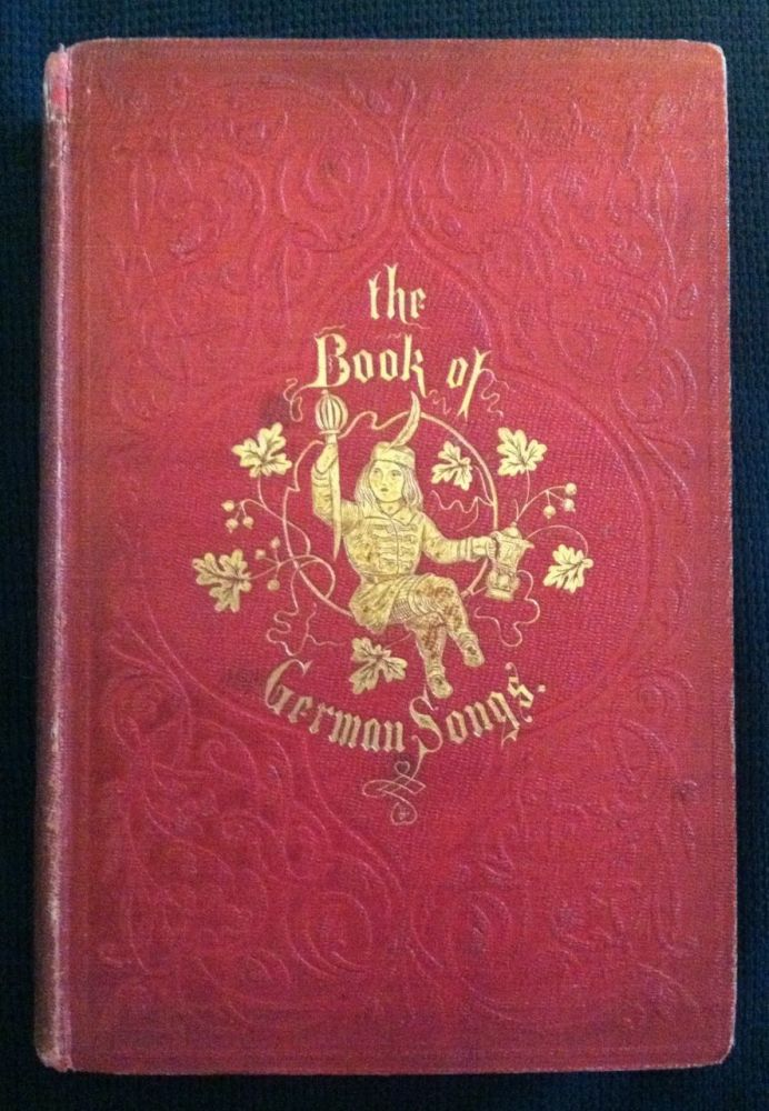 [Leighton, John] The Book of German Songs: from the Sixteenth to the Nineteenth Century. H. W. Dulcken, transl.