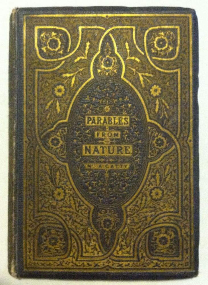 [Millais, Hunt, etc.] Parables from Nature. Mrs. Alfred Gatty.