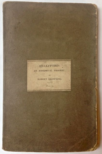Strafford: An Historical Tragedy. Robert Browning.