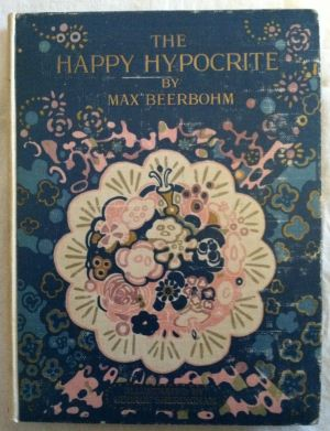 [Sheringham, George Illus] The Happy Hypocrite. Max Beerbohm.