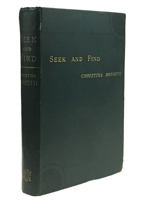Seek and Find; A Double Series of Short Stories of the Benedicite. Christina Rossetti.