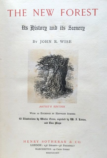 The New Forest, Its History and Its Scenery. John R. Wise.