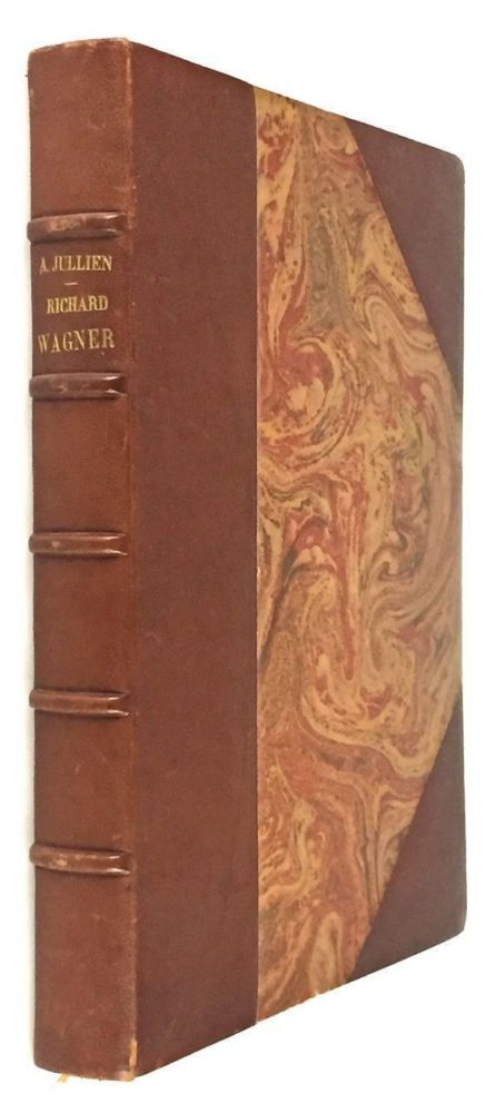 [Wagner, Richard- 30 Copies with Extra Suite of Plates] Richard Wagner. Sa Vie et Ses Oeuvres. Richard Wagner, Adolphe Jullien.