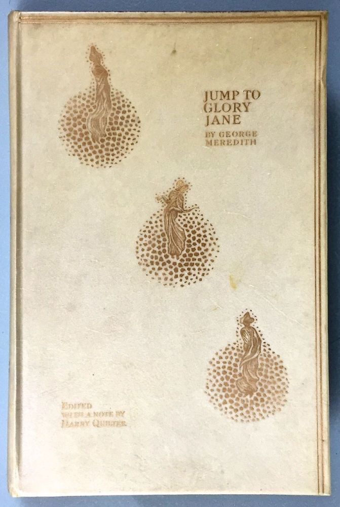 [Housman, Laurence- Rare Vellum Binding, 100 Copies, Signed by Publishers] Jump to Glory Jane. George Meredith.