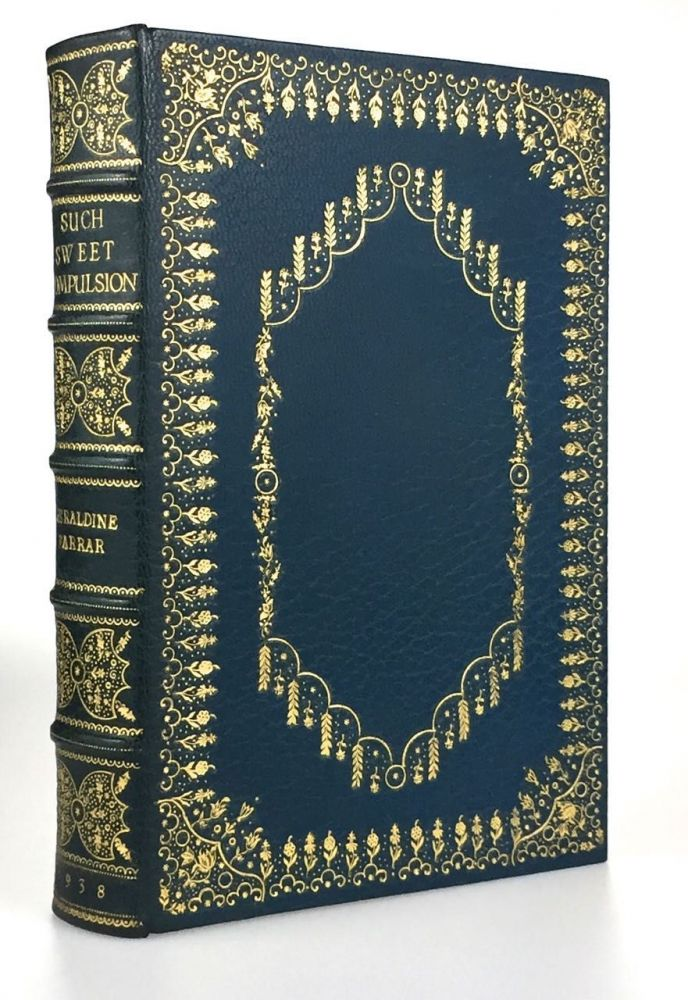 [Binding, Fine- Unknown Binder] Such Sweet Compulsion; The Autobiography of Geraldine Farrar. Geraldine Farrar.