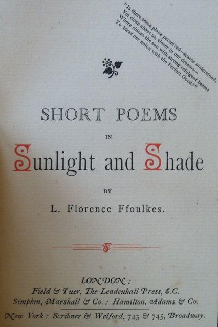 [Presentation Copy] Short Poems in Sunlight and Shade. L. Florence Ffoulkes.