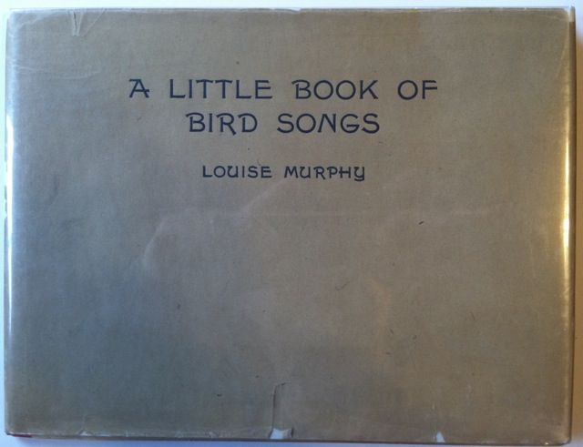 A Little Book of Bird Songs. Louise Murphy.