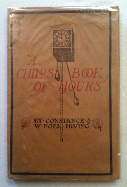 [Irving, Constance] A Child's Book of Hours. Constance Irving, Noel.