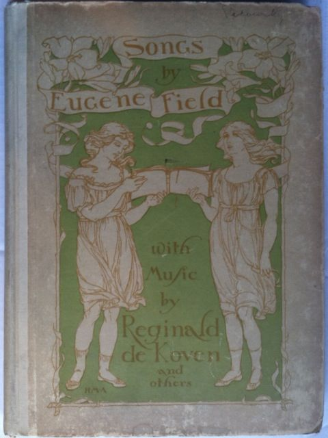 [Armstrong, Margaret] Songs of Childhood. Eugene Field.
