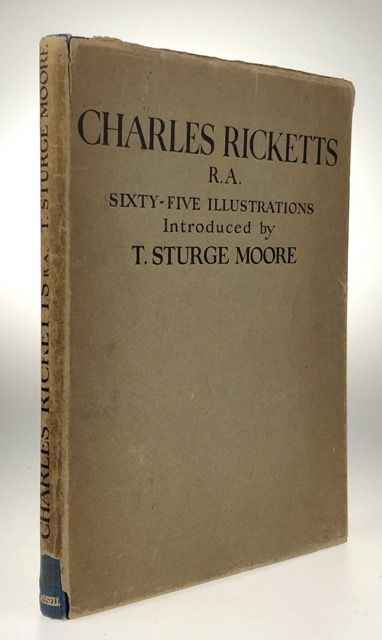 [Ricketts, Charles] Charles Ricketts, R.A., Sixty-five Illustrations. T. Sturge Moore.