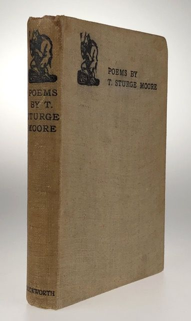 [Moore, T. Sturge- Signed by Him] Poems, by T. Sturge Moore; The Centaur's Booty, etc. T. Sturge Moore.