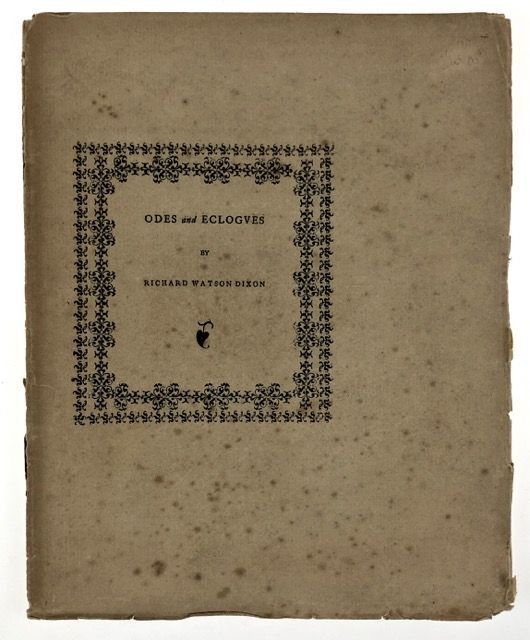 [Daniel Press Rarity- Only 100 Copies Printed] Odes and Eclogues. Richard Watson Dixon.
