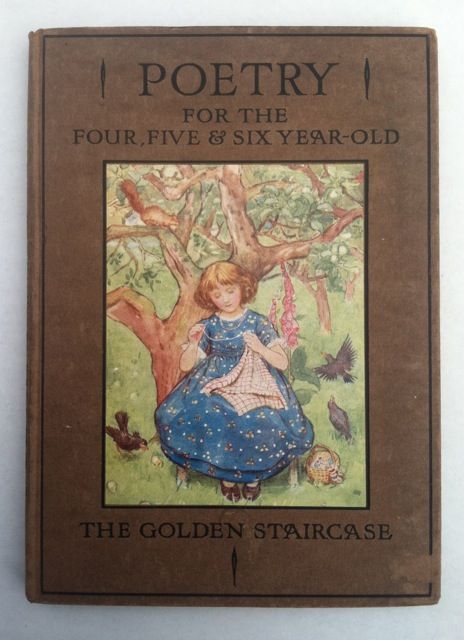[Spooner, M. Dibdin Illus] The Golden Staircase; Poetry for the Four, Five and Six Year Old. Louey Chishom.