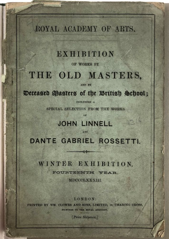 [Rossetti, Dante Gabriel and John Linnell] Exhibition of Works by The Old Masters and by Deceased Masters of the British School... John Linnell and Dante Gabriel Rossetti. Winter Exhibition. Dante Gabriel Rossetti, John Linnell.