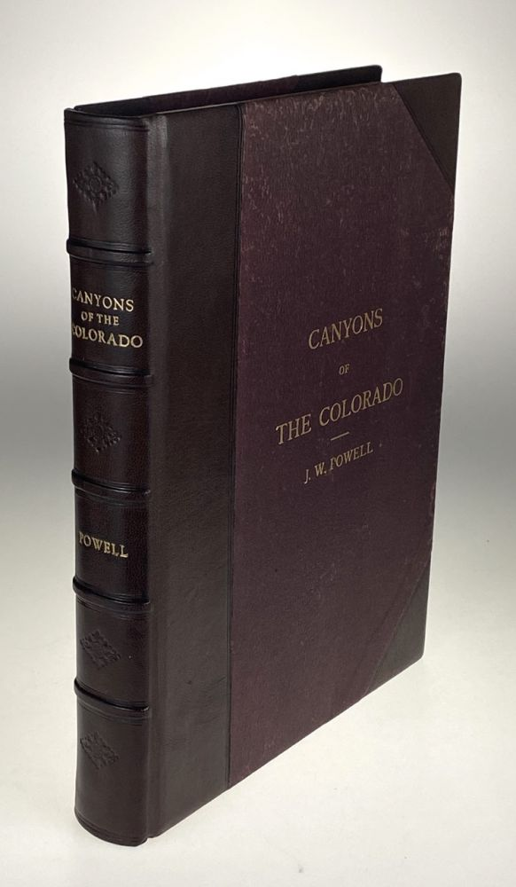 [Powell, J. W. -Classic Colorado River Treatise] Canyons of the Colorado. J. W. Powell.