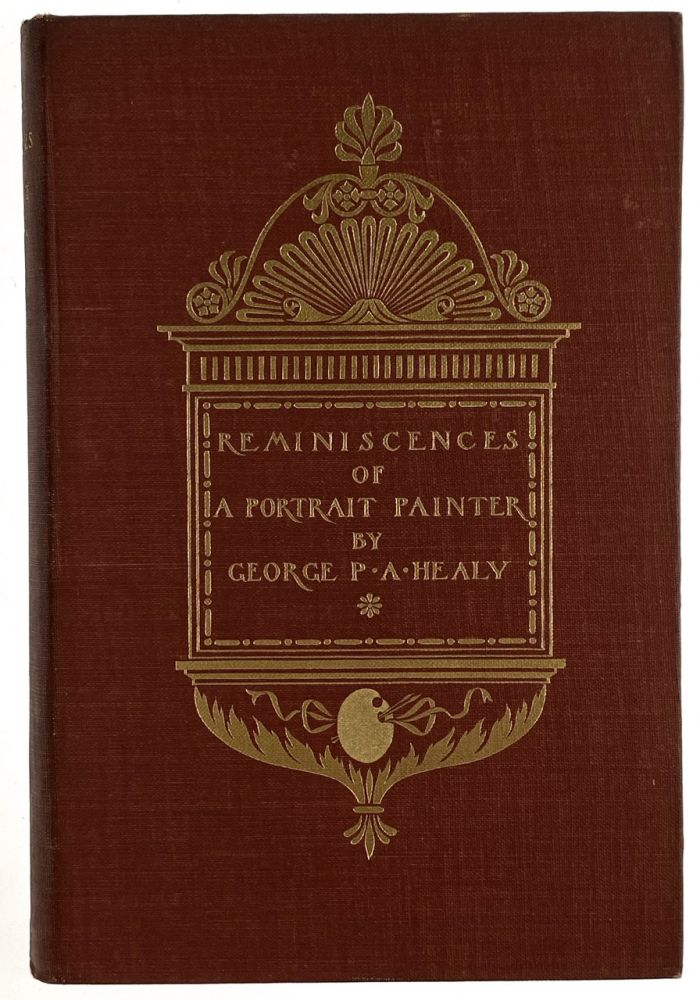 [Armstrong, Margaret- Scarce Cover] Reminiscences of A Portrait Painter. George P. Healy.