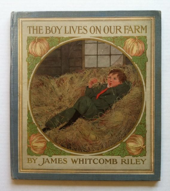 The Boy Lives on Our Farm. Ethyl Franklin Betts, James Whitcomb Riley.