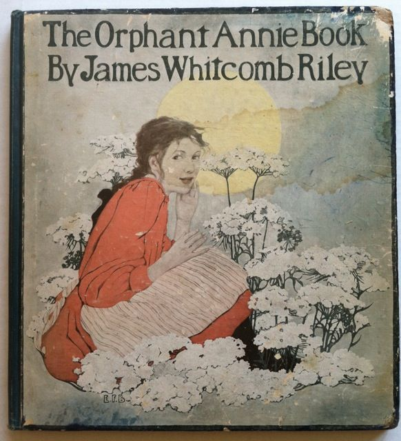 The Orphant Annie Book. Ethyl Franklin Betts, James Whitcomb Riley.