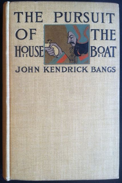 The Pursuit of the House Boat. John Kendrick Bangs.