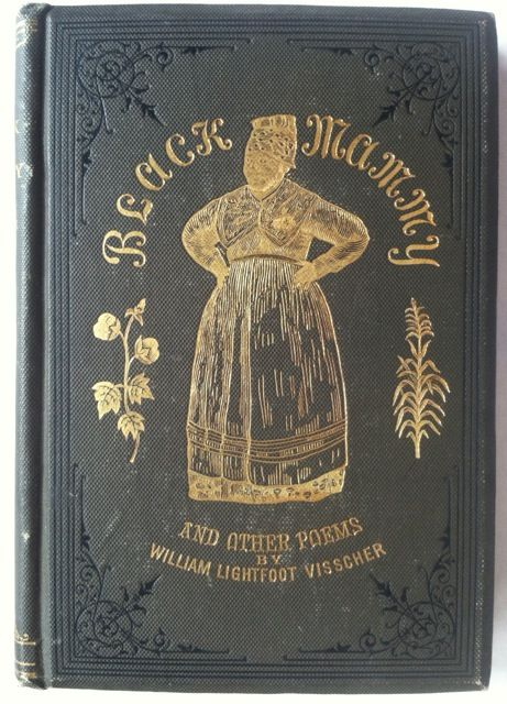 [Presentation Copy] Black Mammy: A Song of the Sunny South and Other Poems. WIlliam Lightfoot Visscher.