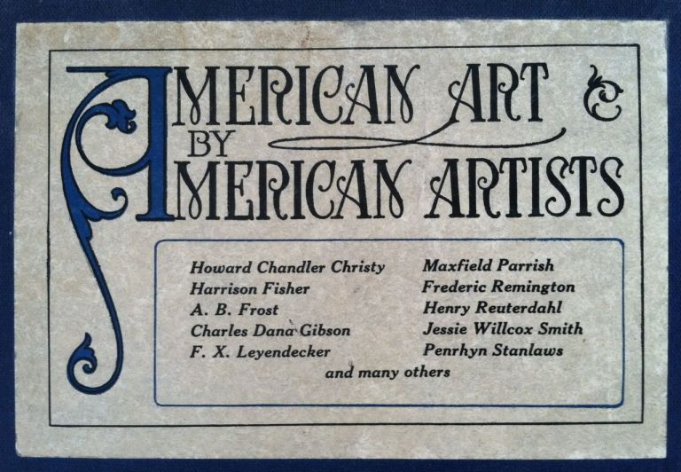 American Art by American Artists. One Hundred Masterpieces representing the best work in pen-and-ink and in color of Twenty-seven Celebrated American Artists. Jessie Willcox and many others Illustrators Smith.