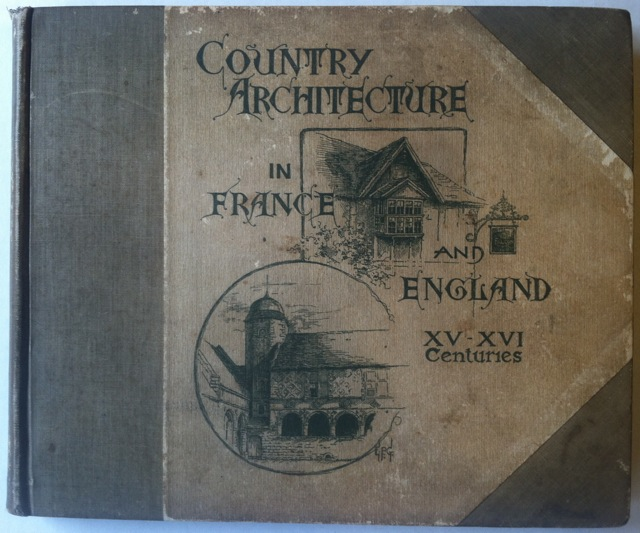 [Smith, Jessie Willcox Presentation Copy] Country Architecture in France and England. C. D. Higinbotham Arnold, Stewardson.