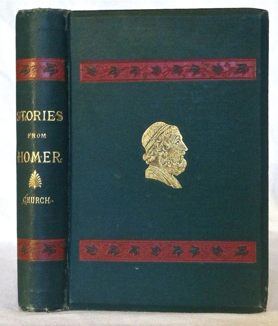 Stories from Homer. Rev. Alfred J. Church.