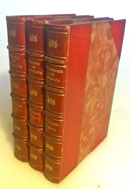 Essays in Criticism (First and Second Series); Discourses in America: Three Volumes. Matthew Arnold.