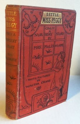 Little Miss Peggy. Only a Nursery Story. Walter Crane, Molesworth Mrs