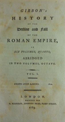Gibbon's History of the the Decline and Fall of the Roman Empire. Abridged in Two Volumes