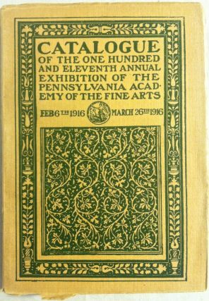 Catalogue of the One Hundred and Eleventh Annual Exhibition of the Pennsylvania Academy of the...
