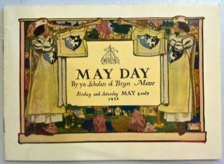 May Day Revels & Plays Given to the Scholars of Bryn Mawr College. Elizabeth Shippen Green