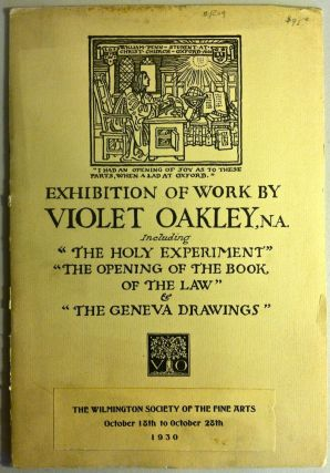 "Exhibition of Work by Violet Oakley Including ""The Holy Experiment,"" etc. October, 1930. Violet..."