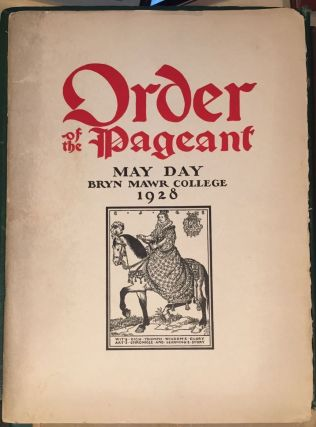 Order of the Pageant. May Day Revels and Plays Given by the Schollers of Bryn Mawr College: Elizabeth Shippen Green and Henrietta Cozens' Copy