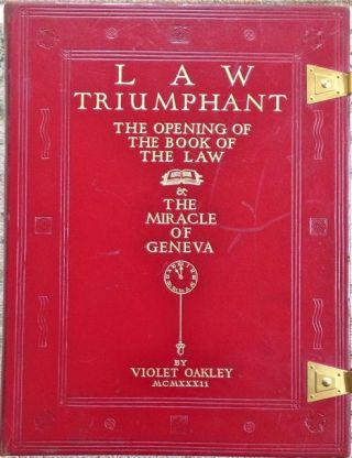 Oakley, Violet] Law Triumphant Containing the Opeing of the Book of Law. Violet Oakley, Signed,...