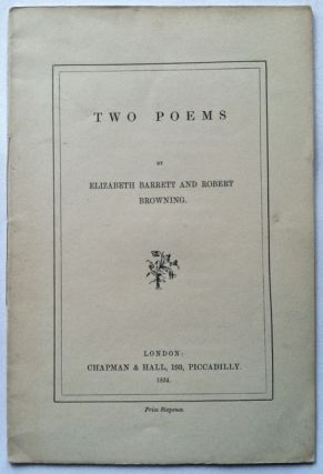 Two Poems. Elizabeth Barrett Browning, Robert