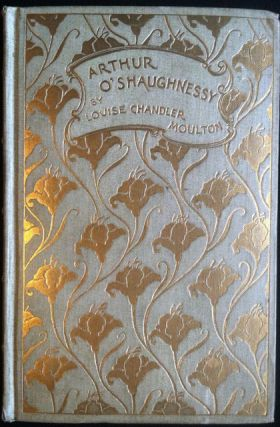 Arthur O'Shaughnessy. His Life and His Work with Selections from his Poems
