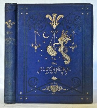 Alexandra: A Gift Book to the Alexandra Orphanage for Infants, Hornsey Rise. John Leighton, etc., Weir, Thomas Archer.