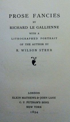 Elkin Mathews Imprint, Limited to 100 Copies] Prose Fancies. Richard Le Gallienne