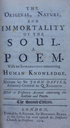 The Original, Nature, and Immortality of the Soul. A Poem. Sir John Davies