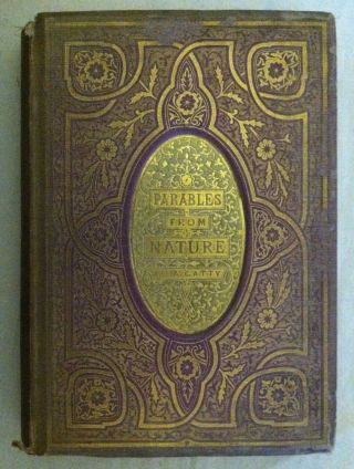 [Scott, Weir, Tenniel] Parables from Nature. Mrs. Alfred Gatty.