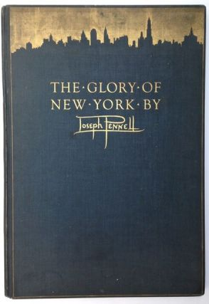Rogers, Bruce] The Glory of New York. Joseph Pennell