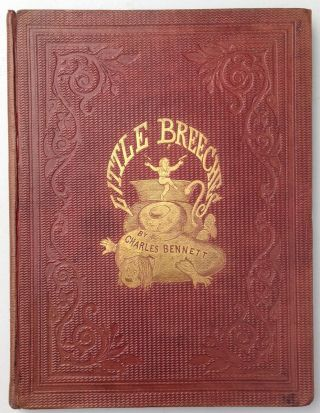 The Stories that Little Breeches Told, and the Pictures Which Charles Bennett Drew For Them....