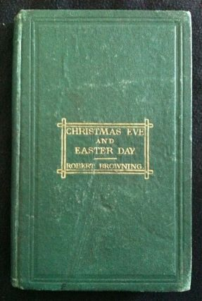 Christmas-Eve and Easter Day. Robert Browning