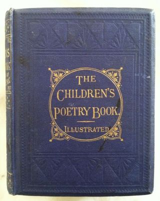 The Children's Poetry Book. Being A Selection o Narrative Poetry for the Young. Thomas Illus Dalziel.