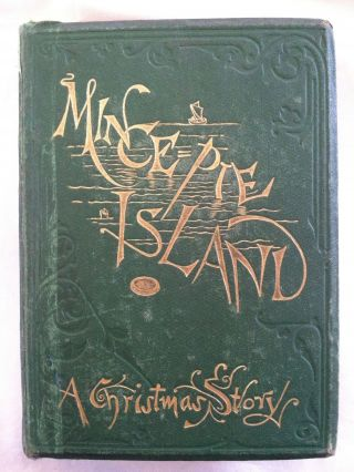 Mince-Pie Island. A Christmas Story for Mince-Pie Eaters. Robert St. John Corbet