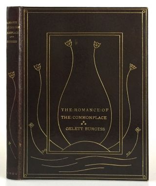 Elder, Paul- Fine Printing and Fine Binding] Romance of the Commonplace. Gelett Burgess